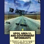 NEW BOOK: UFOs, Area 51, and Government Informants: A Report on Government Involvement in UFO Crash Retrievals