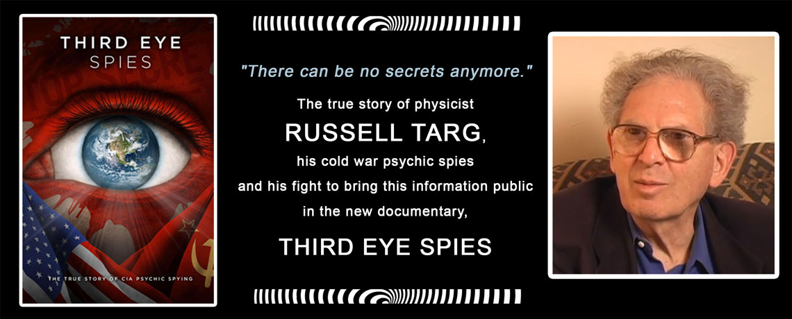 "Russell Targ Presents Documentary, ""THIRD EYE SPIES"""