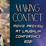 Making Contact Movie Preview at Laughlin 2021