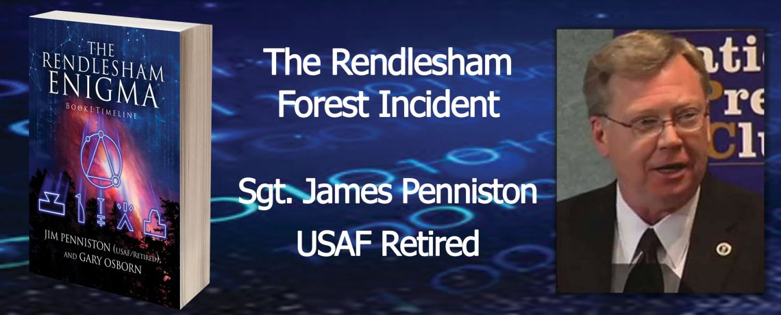 Sgt. James Penniston, USAF Retired – The Rendlesham Enigma